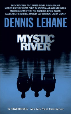 Mystic River by Dennis Lehane from HarperCollins Publishers LLC (US) in General Novel category