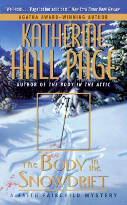 The Body in the Snowdrift by Katherine Hall Page from HarperCollins Publishers LLC (US) in General Novel category