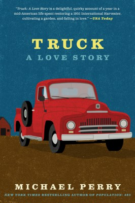 Truck: A Love Story by Michael Perry from HarperCollins Publishers LLC (US) in Autobiography & Biography category