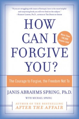 How Can I Forgive You? by Janis A. Spring from HarperCollins Publishers LLC (US) in Family & Health category