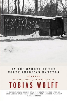 In The Garden Of The North American Martyrs by Tobias Wolff from HarperCollins Publishers LLC (US) in General Novel category