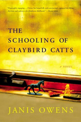 The Schooling of Claybird Catts by Janis Owens from HarperCollins Publishers LLC (US) in General Novel category