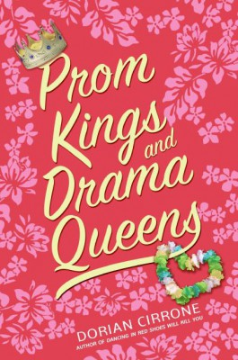 Prom Kings and Drama Queens by Dorian Cirrone from HarperCollins Publishers LLC (US) in General Novel category