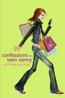 Confessions of a Teen Nanny by Victoria Ashton from HarperCollins Publishers LLC (US) in General Novel category