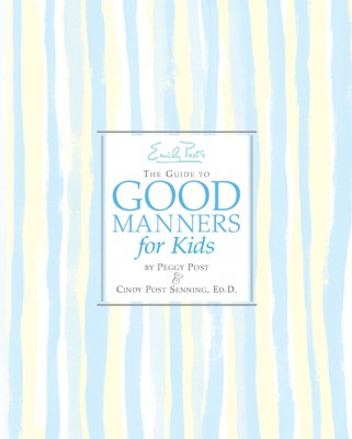 Emily Post's The Guide to Good Manners for Kids by Peggy Post from HarperCollins Publishers LLC (US) in Teen Novel category