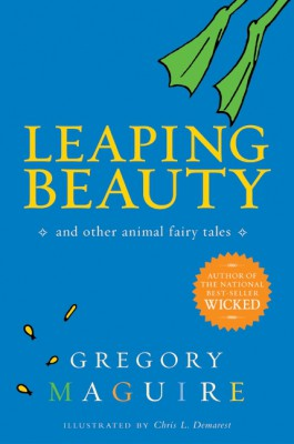 Leaping Beauty by Gregory Maguire from HarperCollins Publishers LLC (US) in Teen Novel category