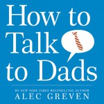 How to Talk to Dads by Alec Greven from  in  category