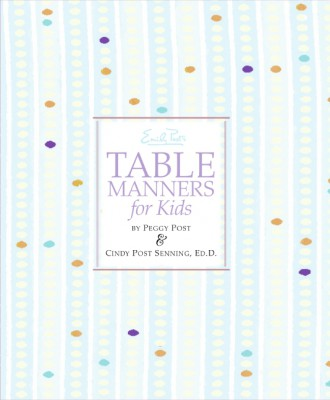 Emily Post's Table Manners for Kids by Peggy Post from HarperCollins Publishers LLC (US) in Teen Novel category