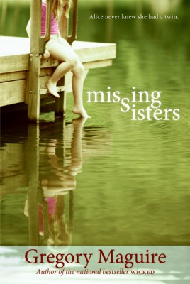 Missing Sisters by Gregory Maguire from HarperCollins Publishers LLC (US) in Teen Novel category