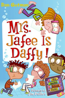 My Weird School Daze #6: Mrs. Jafee Is Daffy! by Dan Gutman from HarperCollins Publishers LLC (US) in Teen Novel category