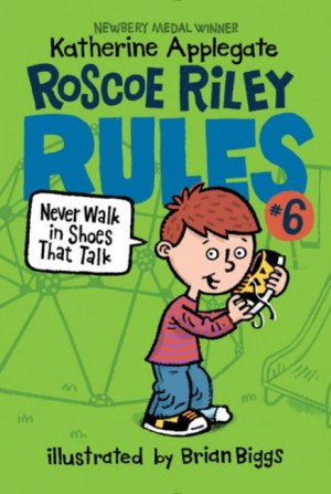 Roscoe Riley Rules #6: Never Walk in Shoes That Talk by Katherine Applegate from HarperCollins Publishers LLC (US) in Teen Novel category