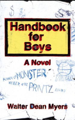 Handbook for Boys by Walter Dean Myers from HarperCollins Publishers LLC (US) in General Novel category