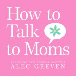 How to Talk to Moms
