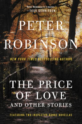 The Price of Love and Other Stories by Peter Robinson from HarperCollins Publishers LLC (US) in General Novel category