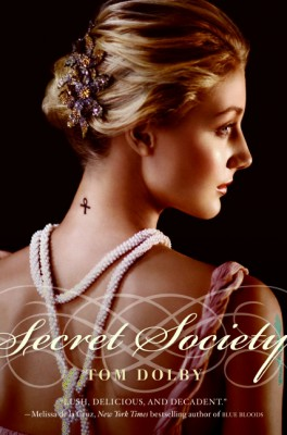 Secret Society by Tom Dolby from HarperCollins Publishers LLC (US) in General Novel category