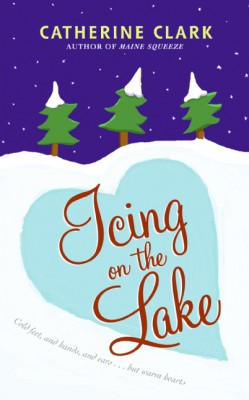 Icing on the Lake by Catherine Clark from HarperCollins Publishers LLC (US) in General Novel category