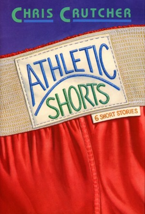 Athletic Shorts by Chris Crutcher from HarperCollins Publishers LLC (US) in General Novel category