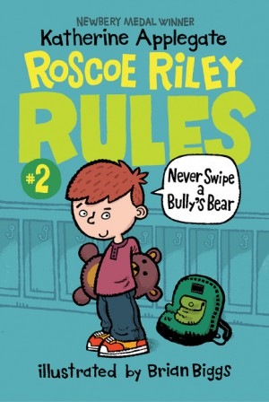 Roscoe Riley Rules #2: Never Swipe a Bully's Bear by Katherine Applegate from HarperCollins Publishers LLC (US) in Teen Novel category