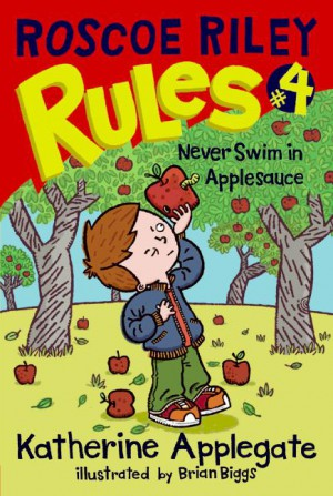 Roscoe Riley Rules #4: Never Swim in Applesauce by Katherine Applegate from HarperCollins Publishers LLC (US) in Teen Novel category