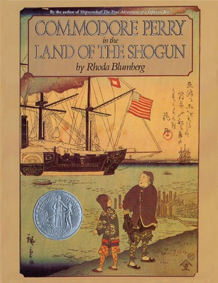 Commodore Perry in the Land of the Shogun by Rhoda Blumberg from HarperCollins Publishers LLC (US) in Teen Novel category