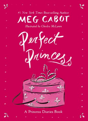 Perfect Princess by Meg Cabot from HarperCollins Publishers LLC (US) in General Novel category