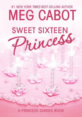 The Princess Diaries, Volume 7 and a Half: Sweet Sixteen Princess by Meg Cabot from HarperCollins Publishers LLC (US) in General Novel category