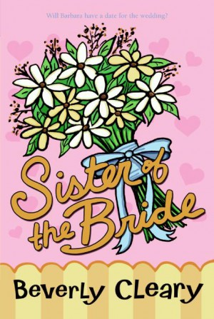 Sister of the Bride by Beverly Cleary from  in  category
