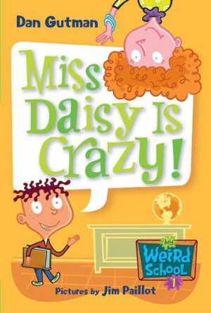 My Weird School #1: Miss Daisy Is Crazy! by Dan Gutman from HarperCollins Publishers LLC (US) in Teen Novel category