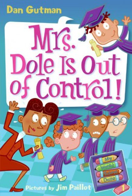 My Weird School Daze #1: Mrs. Dole Is Out of Control! by Dan Gutman from HarperCollins Publishers LLC (US) in Teen Novel category