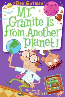 My Weird School Daze #3: Mr. Granite Is from Another Planet! by Dan Gutman from HarperCollins Publishers LLC (US) in Teen Novel category
