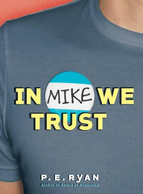 In Mike We Trust by P. E. Ryan from HarperCollins Publishers LLC (US) in General Novel category