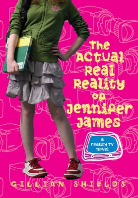 The Actual Real Reality of Jennifer James by Gillian Shields from HarperCollins Publishers LLC (US) in General Novel category