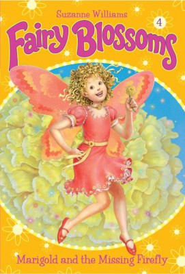 Fairy Blossoms #4: Marigold and the Missing Firefly by Suzanne Williams from HarperCollins Publishers LLC (US) in Chick-Lit category
