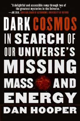 Dark Cosmos by Dan Hooper from HarperCollins Publishers LLC (US) in Science category