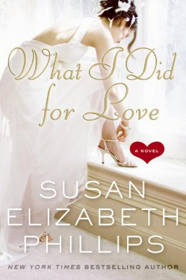 What I Did for Love by Susan Elizabeth Phillips from HarperCollins Publishers LLC (US) in General Novel category