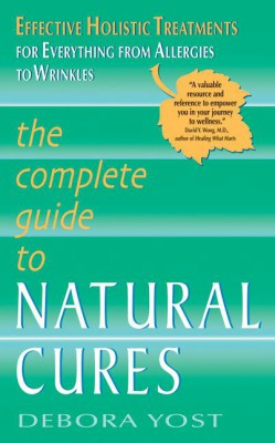 The Complete Guide to Natural Cures by Debora Yost from HarperCollins Publishers LLC (US) in Family & Health category