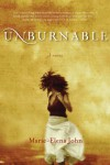 Unburnable by Marie-Elena John from  in  category