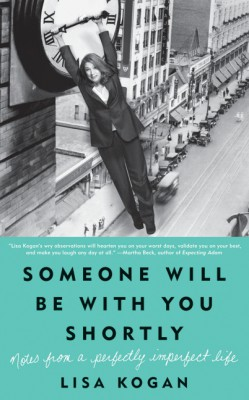 Someone Will Be with You Shortly by Lisa Kogan from  in  category