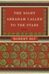 The Night Abraham Called to the Stars by Robert Bly from  in  category