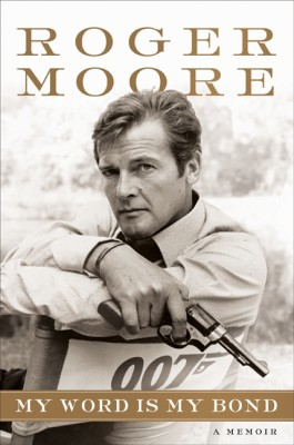 My Word is My Bond by Sir Roger Moore from HarperCollins Publishers LLC (US) in Autobiography & Biography category