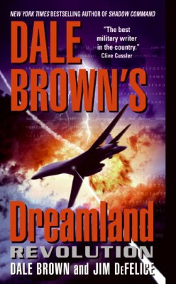 Dale Brown's Dreamland: Revolution by Jim DeFelice from HarperCollins Publishers LLC (US) in General Novel category