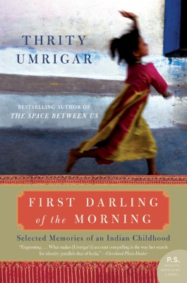 First Darling of the Morning by Thrity Umrigar from HarperCollins Publishers LLC (US) in Family & Health category