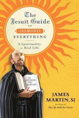 The Jesuit Guide to (Almost) Everything by James Martin from HarperCollins Publishers LLC (US) in Religion category