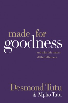 Made for Goodness by Mpho Tutu from HarperCollins Publishers LLC (US) in Religion category