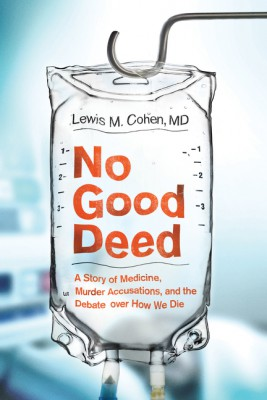 No Good Deed by Lewis Mitchell Cohen, M.D. from HarperCollins Publishers LLC (US) in Family & Health category