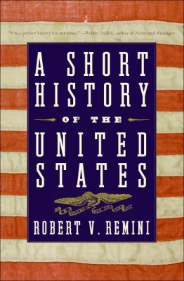 A Short History of the United States by Robert V. Remini from HarperCollins Publishers LLC (US) in Politics category