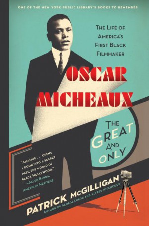 Oscar Micheaux: The Great and Only by Patrick McGilligan from HarperCollins Publishers LLC (US) in Art & Graphics category