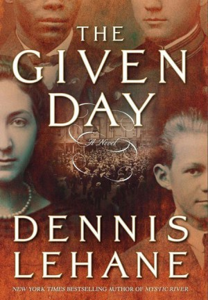 The Given Day by Dennis Lehane from HarperCollins Publishers LLC (US) in General Novel category