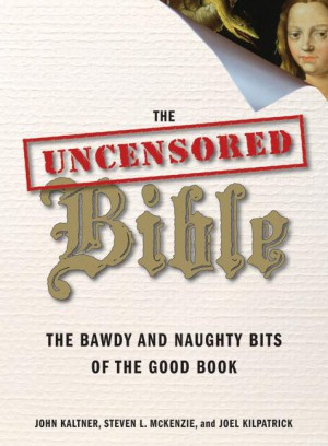 The Uncensored Bible by Joel Kilpatrick from HarperCollins Publishers LLC (US) in Religion category