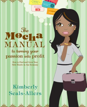 The Mocha Manual to Turning Your Passion into Profit by Kimberly Seals-Allers from HarperCollins Publishers LLC (US) in Finance & Investments category